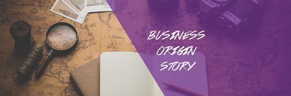 How to Craft Your Business Origin Story