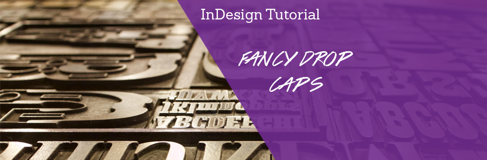 How to Create Fancy Drop Caps in InDesign