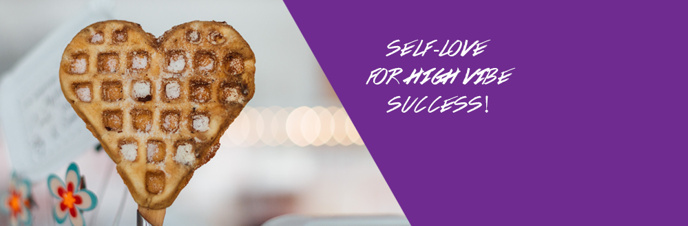 Self-Love Practices to Keep Your Business a High Vibing Success